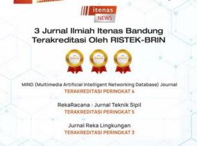 3 Jurnal Ilmiah Terbitan Institut Teknologi Nasional Bandung Telah Terakreditasi Oleh Kementerian Riset dan Teknologi – Badan Riset dan Inovasi Nasional