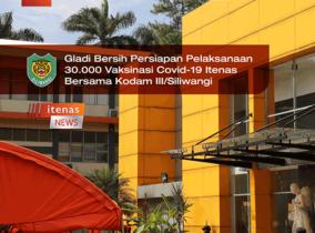 Gladi Bersih Pelaksanaan 30.000 VAKSINASI COVID-19 ITENAS BERSAMA KODAM III/SLW